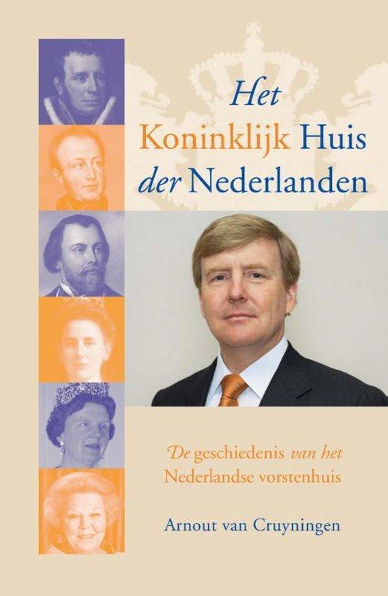 Het Koninklijk Huis der Nederlanden - Arnout van Cruyningen |