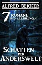 Schatten der Anderswelt: 7 Romane und Erzählungen