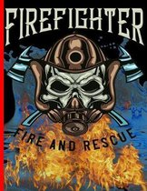 Firefighter Fire And Rescue: The notebook college ruled for each fireman and friend of the fire brigade firefigther.