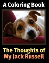 The Thoughts of My Jack Russell: A Coloring Book