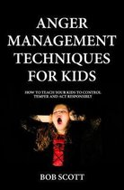 Anger Management Techniques for Kids