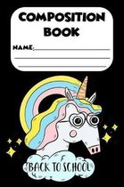 Composition Book Back To School: Unicorn Composition Notebook, School Writing Activity Book, Ruled Paper For Notes, Handwriting Practice, for Kids
