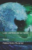 Los vientos de la raz�n: Novela