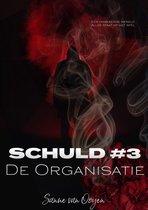 Schuld 3 - De Organisatie