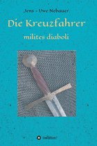 Die Kreuzfahrer - milites diaboli