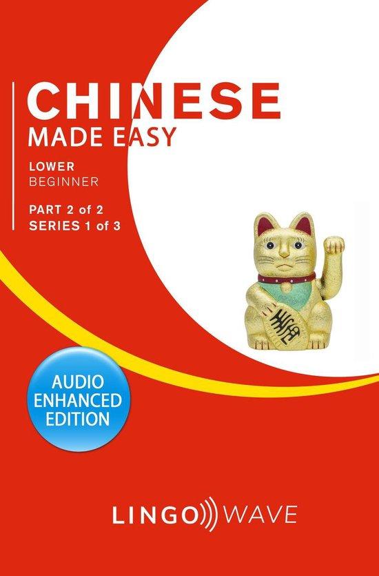 Mandarin Made Easy - Lower Beginner - Part 2 of 2 - Series 1 of 3