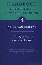 Handboek methodische ouderbegeleiding 3 -   Opvoedproblemen nader verklaard