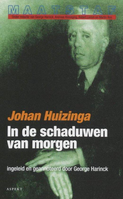 Boek cover Maatstaf  -   In de schaduwen van morgen van Johan Huizinga (Paperback)