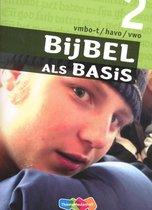 Bijbel als Basis 2 Vmbo-t/havo/vwo Leerwerkboek
