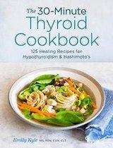 The 30-Minute Thyroid Cookbook