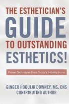 The Esthetician's Guide to Outstanding Esthetics