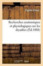 Recherches Anatomiques Et Physiologiques Sur Les Dryadees