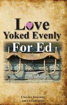 Love Yoked Evenly for Ed