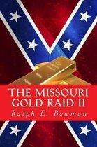 The Missouri Gold Raid II