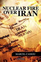 Nuclear Fire Over Iran