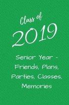 Class of 2019 Senior Year - Friends, Plans, Parties, Classes, Memories