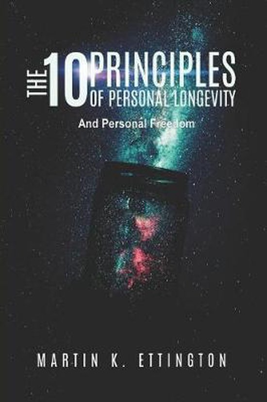 The 10 Principles of Personal Longevity & Personal Freedom