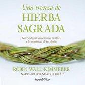 Una trenza de hierba sagrada (Braiding Sweetgrass)