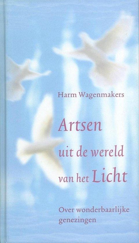 Artsen Uit De Wereld Van Het Licht - Harm Wagenmakers pdf epub
