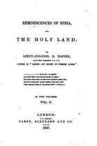 Reminiscences of Syria and the Hold Land - Vol. II