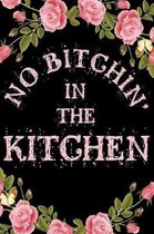 No Bitchin In The Kitchen