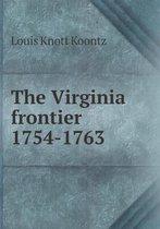 The Virginia Frontier 1754-1763