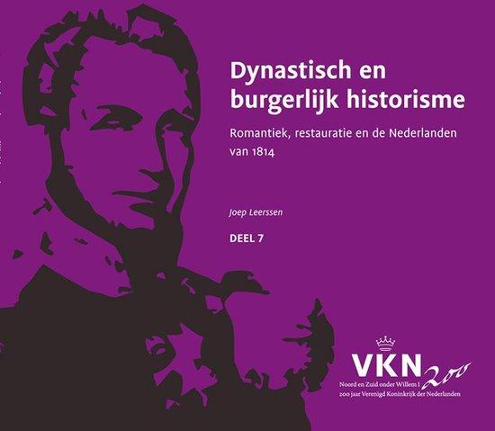 Noord en Zuid onder Willem I. 200 jaar Verenigd Koninkrijk der Nederlanden 7 - Dynastisch en burgerlijk historisme - Joep Leerssen pdf epub