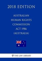 Australian Human Rights Commission ACT 1986 (Australia) (2018 Edition)