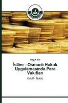 İslam - Osmanlı Hukuk Uygulamasında Para Vakıfları