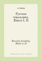 Russian Heraldry. Books I, II
