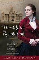Her Quiet Revolution: A Novel of Martha Hughes Cannon