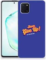 Samsung Galaxy Note 10 Lite Siliconen hoesje met naam Never Give Up