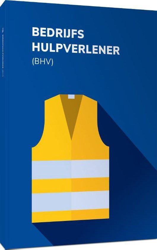 Bedrijfshulpverlener (BHV) - Hetveiligheidsboek.Nl |