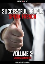 Successful people speak French (4 hours 58 minutes) - Vol 3