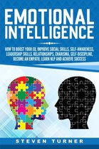 Emotional Intelligence: How to Boost Your EQ, Improve Social Skills, Self-Awareness, Leadership Skills, Relationships, Charisma, Self-Discipline, Become an Empath, Learn NLP, and Achieve Success