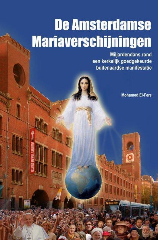 Boek cover De Amsterdamse Mariaverschijningen van Mohamed El-Fers (Paperback)