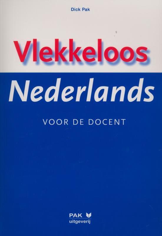 Boek cover Vlekkeloos Nederlands van Dick Pak (Paperback)