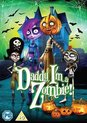 Daddy I Am A Zombie (Import)