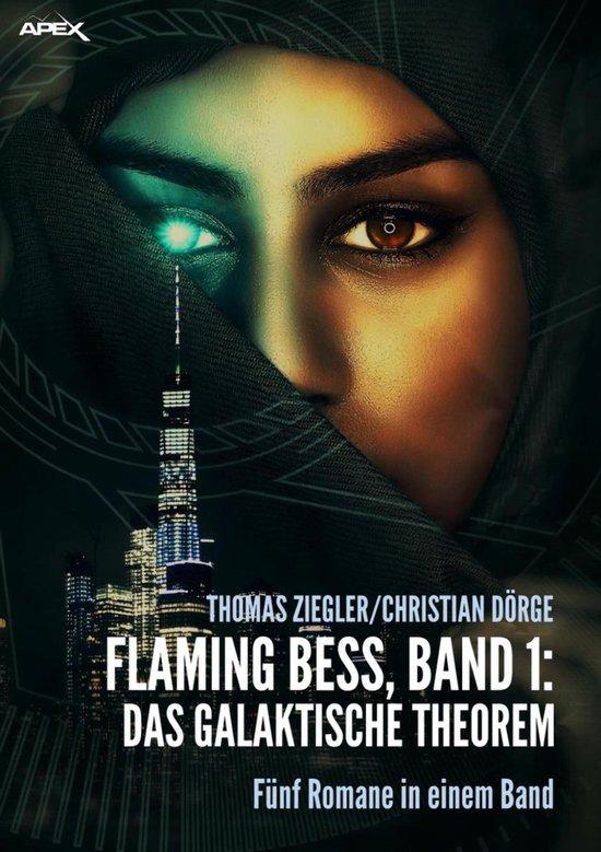FLAMING BESS, Band 1: DAS GALAKTISCHE THEOREM