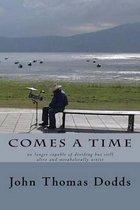 Boek cover Comes a Time van John Thomas Dodds