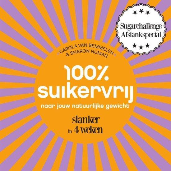 Boek cover 100% suikervrij  -   100% suikervrij naar jouw natuurlijke gewicht van Carola van Bemmelen (Paperback)