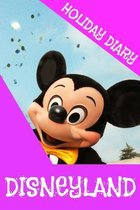 Holiday Diary Disneyland - Girls Edition