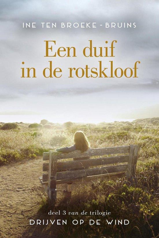 Boek cover Drijven op de wind 3 - Een duif in de rotskloof van Ine Ten Broeke-Bruins (Onbekend)