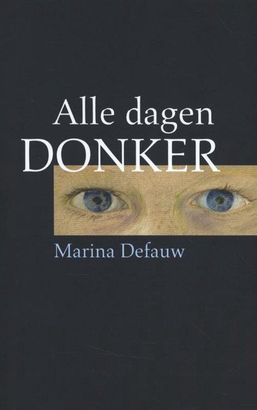 Alle dagen donker - Marina Defauw   Fthsonline.com