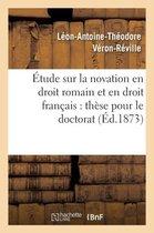 Etude sur la novation en droit romain et en droit francais