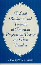 A Look Backward and Forward at American Professional Women and Their Families