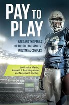 Boek cover Pay to Play: Race and the Perils of the College Sports Industrial Complex van Kenneth J. Fasching-Varner Ph.D. (Onbekend)