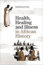 Omslag Health, Healing and Illness in African History