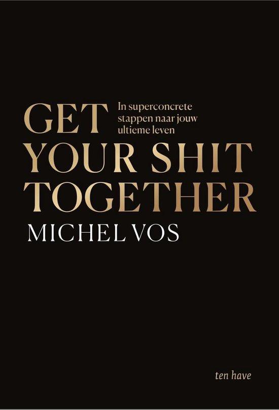 Boek cover Get your shit together van Michel Vos (Onbekend)