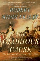 The Glorious Cause:The American Revolution, 1763-1789